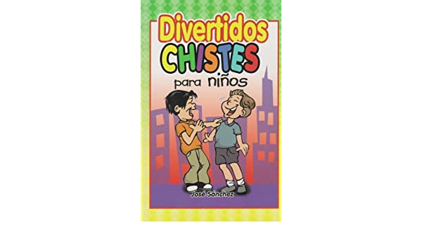 Divertidos chistes para ninos (Spanish Edition): Jose Sanchez: 9789681512347: Amazon.com: Books