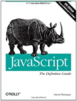 JavaScript: The Definitive Guide: Activate Your Web Pages, 6th Edition Front Cover