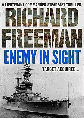 Ilmainen eBay-ebook-lataus Enemy In Sight (A Commander Steadfast Naval Thriller) by Richard Freeman in Finnish PDF