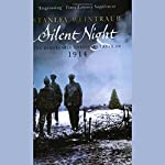 Silent Night: The Remarkable 1914 Christmas Truce | Stanley Weintraub