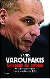 SPA-ECONOMAA SIN CORBATA: Amazon.es: Varoufakis, Yanis: Libros