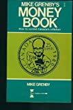 Mike Grenby's Money Book, Mike Grenby, 0889080518