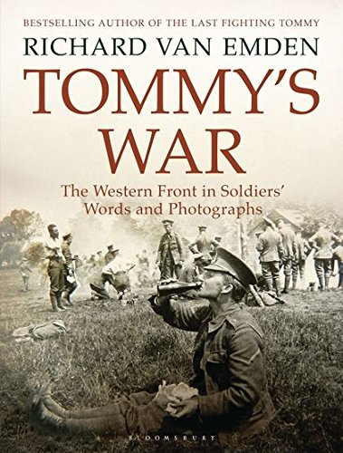 Read Online Tommy's War: The Western Front in Soldiers' Words and Photographs pdf
