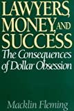 Lawyers, Money, and Success, Macklin Fleming, 156720595X