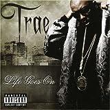 Life Goes On - Trae