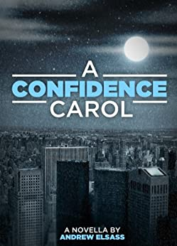 A Confidence Carol by [Elsass, Andrew]