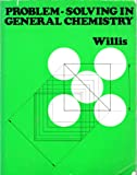Problem-Solving in General Chemistry, Willis, Christopher, 039524532X