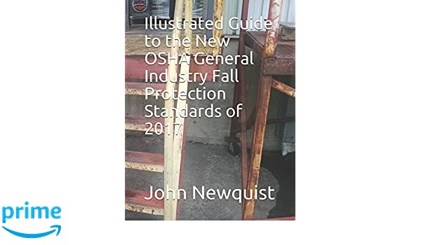 Illustrated Guide to the New OSHA General Industry Fall