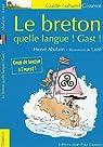 Le Breton, quelle langue Gast ! par Abalain