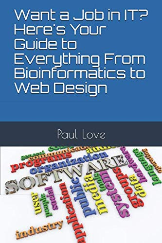 Want a Job in IT? Here's Your Guide to Everything From Bioinformatics to Web Design
