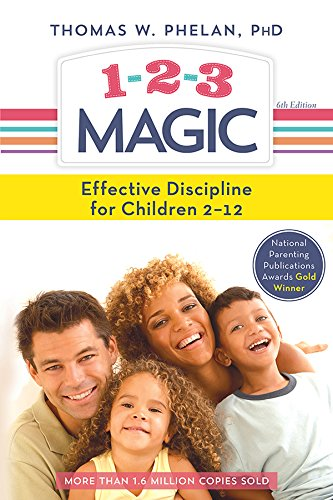 (1-2-3 Magic: 3-Step Discipline for Calm, Effective, and Happy Parenting)