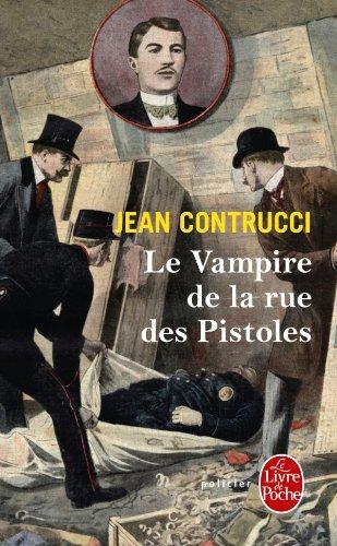 Le vampire de la rue des Pistoles : Les nouveaux mystères de Marseille Poche – 12 janvier 2011 Jean Contrucci 2253134090 Policier historique Belletristik / Kriminalromane