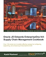 Oracle JD Edwards EnterpriseOne 9.0: Supply Chain Management Cookbook Front Cover