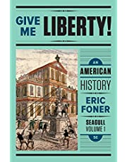 Give Me Liberty!: An American History (Seagull Fifth Edition) (Vol. Volume One)