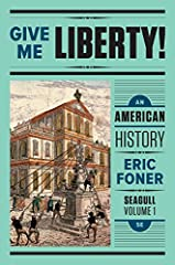 The leading text in the U.S. survey course.Give Me Liberty! is the #1 book in the U.S. history survey course because it works in the classroom. A single-author text by a leader in the field, Give Me Liberty! delivers an authoritative, accessi...