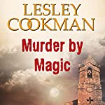 Murder by Magic: Libby Sarjeant Mystery | Lesley Cookman