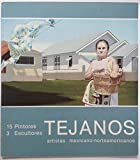 img - for TEJANOS | artistas mexicano-norteamericanos - 15 Pintores, 3 Escultores book / textbook / text book
