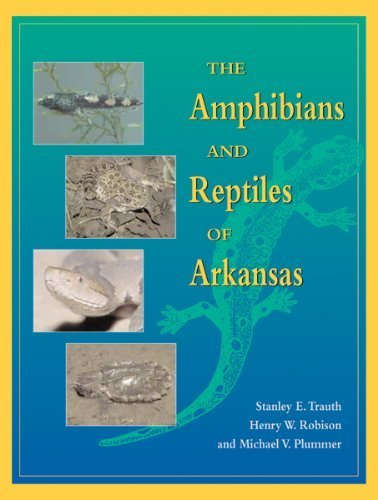 The Amphibians and Reptiles of Arkansas by Stanley E. Trauth, Henry W. Robison, Michael V. Plummer (2004) Paperback