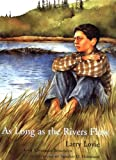 As Long As the Rivers Flow, Larry Loyie and Constance Brissenden, 0888994737