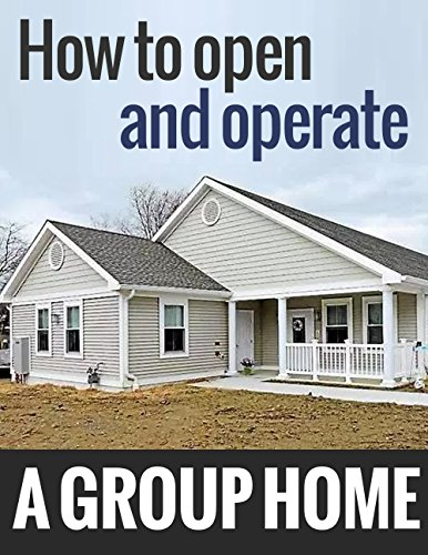 How to Open and Operate A Group Home