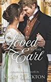 To be Loved by the Earl: A Regency Novella