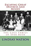 img - for Escaping Great Distress and Misery: The Cole Family of Spar Bush (Southland Families) (Volume 2) book / textbook / text book
