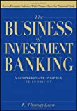 img - for The Business of Investment Banking: A Comprehensive Overview by K. Thomas Liaw (2011-11-25) book / textbook / text book