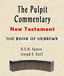 The Pulpit Commentary-Book of Hebrews (New Testament