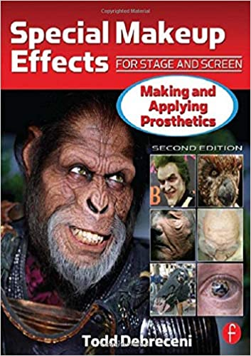 Special Makeup Effects for Stage and Screen: Making and Applying Prosthetics: Amazon.co.uk: Todd Debreceni: 9781138127234: Books