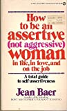 How to Be an Assertive Woman, Jean Baer, 0451125827