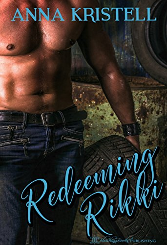 Redeeming Rikki Racing Rendezvous Book 1 Kindle Edition By Anna