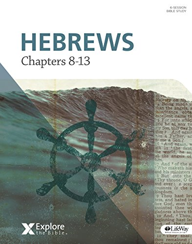 Explore the Bible: Hebrews: Chapters 8-13 - Bible Study Book (Explore the Bible (Etb))
