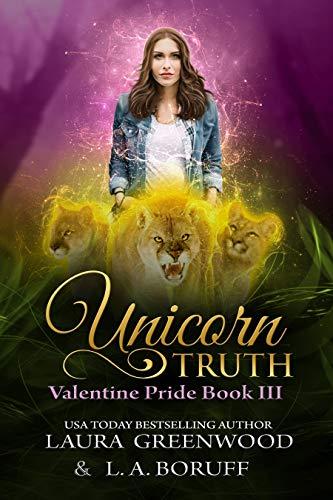 Unicorn Truth Valentine Pride L.A. Boruff Laura Greenwood Paranormal Romance Reverse Harem Shifters