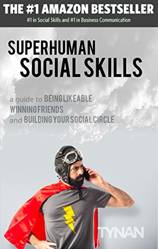 Superhuman Social Skills: A Guide to Being Likeable, Winning Friends, and Building Your Social Circle cover