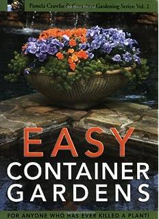 Easy Container Gardens (Pamela Crawfordu0027s Container Gardening, ...