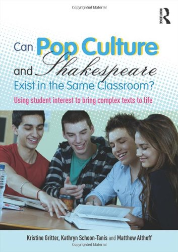 Can Pop Culture and Shakespeare Exist in the Same Classroom?: Using Student Interest to Bring Complex Texts to Life