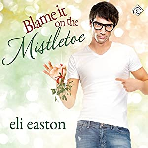 Blame It on the Mistletoe Audiobook