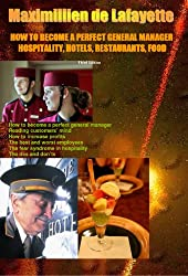 How To Become A Perfect General Manager. HOSPITALITY, HOTELS, RESTAURANTS, FOOD.