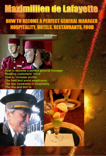Amazon how to become a perfect general manager hospitality how to become a perfect general manager hospitality hotels restaurants food fandeluxe PDF