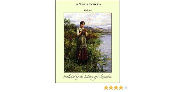 Amazon.com: La Novela Picaresca (Spanish Edition) eBook: Various: Kindle Store