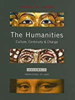 The Humanities: Culture, Continuity, and Change, Volume 1 Reprint