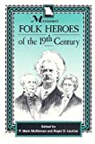 Missouri Folk Heroes of the Nineteenth Century, F. Mark McKiernan, 0830905472