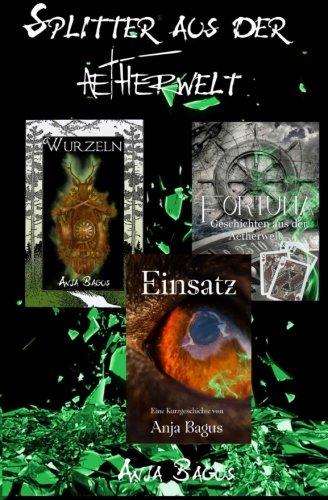 Splitter aus der Aetherwelt: Kurzgeschichten (German Edition)