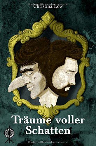 Träume voller Schatten (Märchenspinnerei - Band 12) Taschenbuch – 13. Mai 2018 Christina Löw Christina Löw (Nova MD) 3961114420 FICTION / Fairy Tales