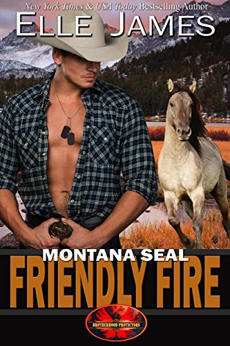 - Montana SEAL Friendly Fire (Brotherhood Protectors Book 11)