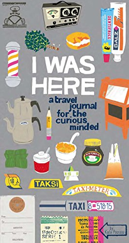 I Was Here: A Travel Journal for the Curious Minded ()