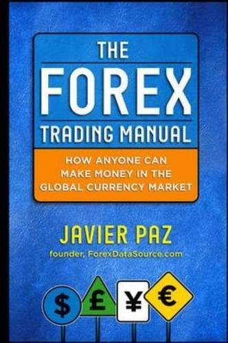 the-forex-trading-manual-the-rules-based-approach-to-making-money-trading-currencies-professional-fi