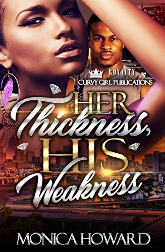 Search : Her Thickness, His Weakness