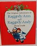 Original Adventures of Raggedy Ann and Raggedy Andy, Johny Gurelle, 0517066319