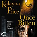 Once Bitten: A Novel of Haven Audiobook by Kalayna Price Narrated by Piper Goodeve